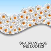 Spa Massage Melodies – Chilled Melodies, New Age Songs to Relax, Calming Sounds, Music to Relax by The Relaxation