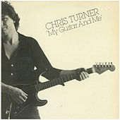 My Guitar and Me by Chris Turner