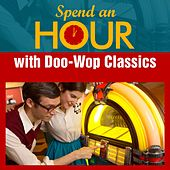 Spend an Hour with Doo-Wop Classics by Various Artists