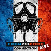 Frenchcore Xxl Connection by Various Artists