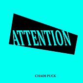 Attention by Chadi Puck