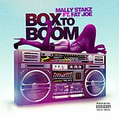 Box to Boom (feat. Fat Joe) by Mally Stakz