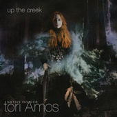 Up The Creek by Tori Amos