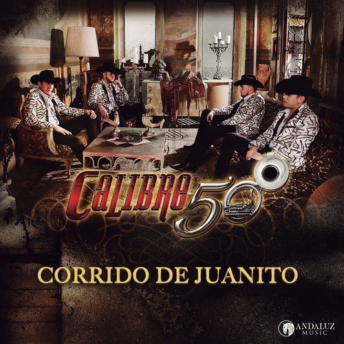 Corrido De Juanito by Calibre 50