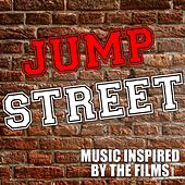 Jump Street (Music Inspired by the Films) by Various Artists
