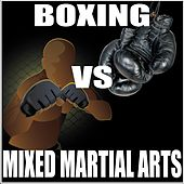 Boxing Vs Mixed Martial Arts by Various Artists