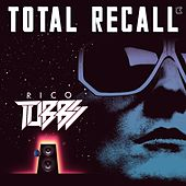 Totall Recall by Rico Tubbs