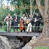 God Holds Tomorrow by The Churchmen
