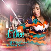 All My Love / Now or Never (Remixes) by E-Dee