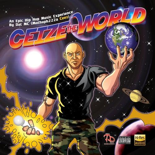 Ceize the World by Ceez