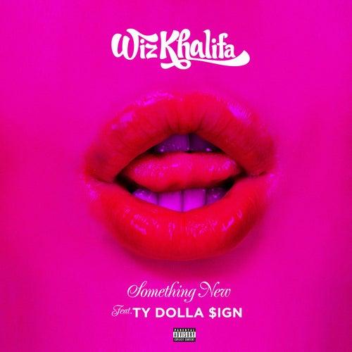 Something New (feat. Ty Dolla $ign) von Wiz Khalifa
