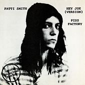 Hey Joe / Piss Factory by Patti Smith