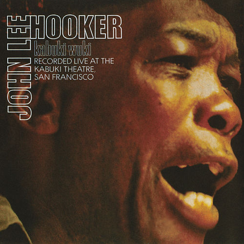 Kabuki Wuki (Live At Kabuki Theater, San Francisco / 1971) de John Lee Hooker