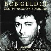 Deep In The Heart Of Nowhere von Bob Geldof