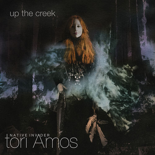 Up The Creek von Tori Amos