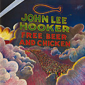 Free Beer And Chicken von John Lee Hooker