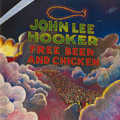 Free Beer And Chicken de John Lee Hooker