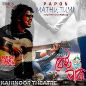 Mathu Tumi - Single by Papon