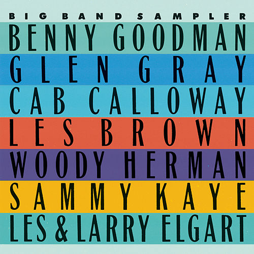 Best Of The Big Bands Sampler by Various Artists