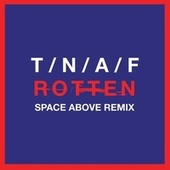 Rotten (Space Above Remix) by The Naked And Famous