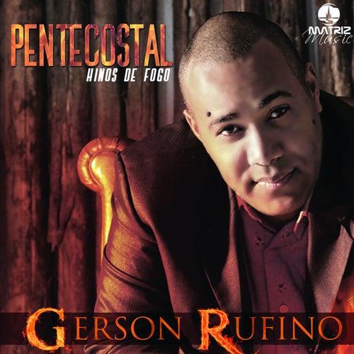 Pentecostal (Hinos de Fogo) de Gerson Rufino