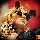 Chillout Rhythm Style by Various Artists