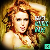 Dance Music Rave by Various Artists