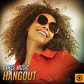 Dance Music Hangout by Various Artists