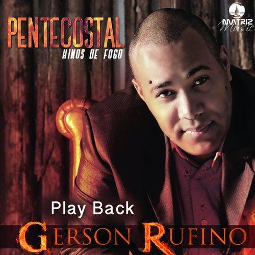 Pentecostal (Hinos de Fogo) [Playback] de Gerson Rufino