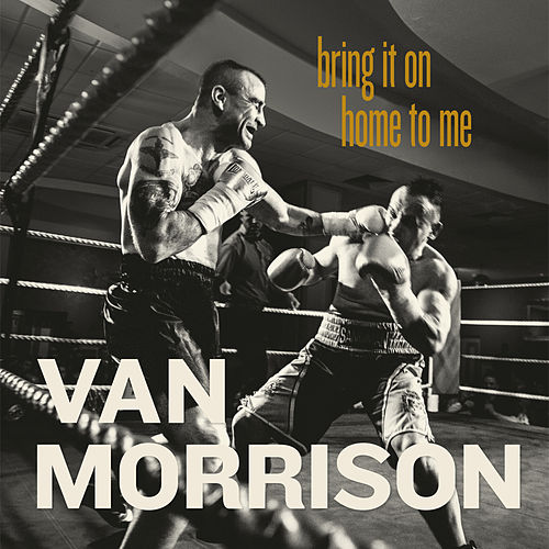 Bring It On Home To Me von Van Morrison