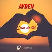 Love de toi by Ayden