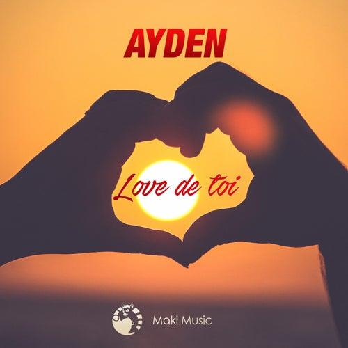 Love de toi by Ayden