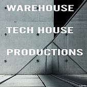 Warehouse Tech House Productions by Various Artists