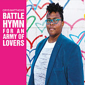 Battle Hymn for an Army of Lovers by Crys Matthews