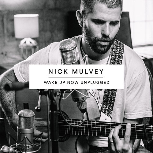 Mountain To Move (Wake Up Now Unplugged) by Nick Mulvey