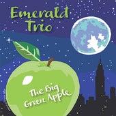 The Big Green Apple by Emerald Trio