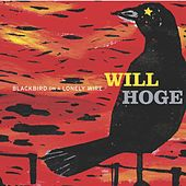 Play & Download Blackbird On A Lonely Wire by Will Hoge | Napster