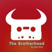 The Brotherhood by Dan Bull