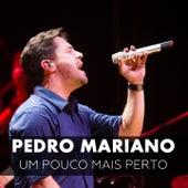 Um Pouco Mais Perto by Pedro Mariano