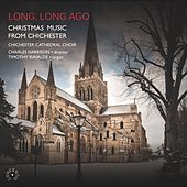 Long, Long Ago: Christmas Music from Chichester by Various Artists