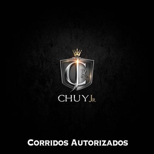 Corridos Autorizados by Chuy Jr. Y Sus Jardineros