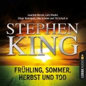 Frühling, Sommer, Herbst und Tod (Ungekürzt) von Stephen King