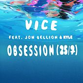 Obsession (25/7) [feat. Jon Bellion & Kyle] by Vice