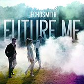 Future Me by Echosmith