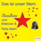 Das ist unser Stern - Liebeslieder zum Abtanzen & Party machen by Various Artists