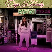Pop Dat (Remix) [Remastered] [feat. Mike Jones] by Daye Lahookz