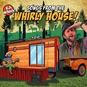 Songs from the Whirly House by KB Whirly