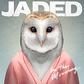 In the Morning (Remixes) by Jaded