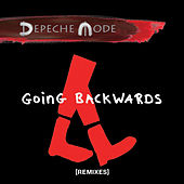 Going Backwards (Remixes) by Depeche Mode
