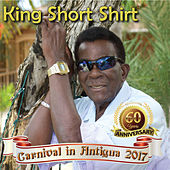 Carnival in Antigua 2017 by King Short Shirt